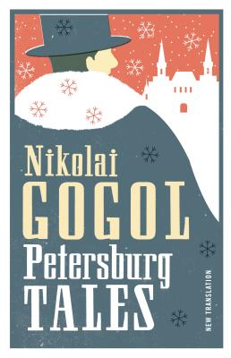 Petersburg Tales - Gogol, Nikolai, and O'Brien, Dora (Translated by)