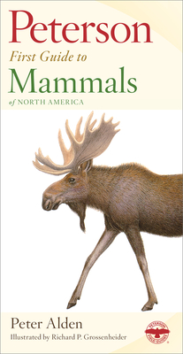 Peterson First Guide to Mammals of North America - Peterson, Roger Tory