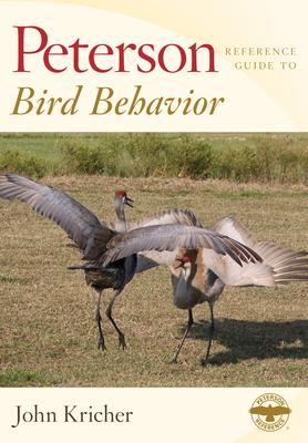 Peterson Reference Guide to Bird Behavior - Kricher, John