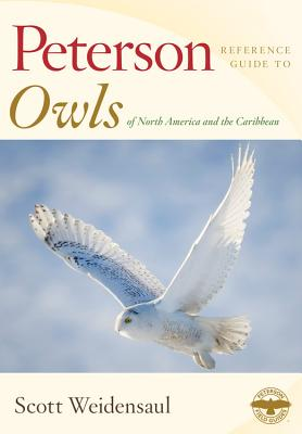 Peterson Reference Guide to Owls of North America and the Caribbean - Weidensaul, Scott