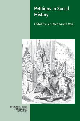 Petitions in Social History - Heerma Van Voss, Lex (Editor)
