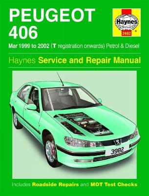 Peugeot 406 Petrol & Diesel: (Mar 99 - 02) T to 52 - Haynes, J. H.