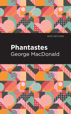 Phantastes - MacDonald, George, and Editions, Mint (Contributions by)