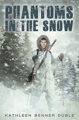 Phantoms in the Snow - Duble, Kathleen Benner