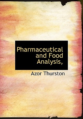 Pharmaceutical and Food Analysis, - Thurston, Azor