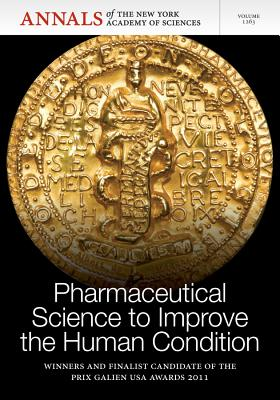 Pharmaceutical Science to Improve the Human Condition: Prix Galien 2011, Volume 1263 - Editorial Staff of Annals of the New York Academy of Sciences (Editor)