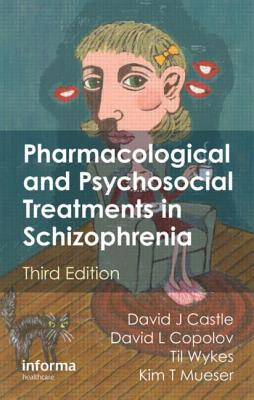 Pharmacological and Psychosocial Treatments in Schizophrenia - Castle, David (Editor)