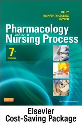Pharmacology and the Nursing Process - Text and Elsevier Adaptive Learning Package - Lilley, Linda Lane, PhD, RN