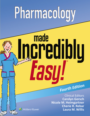 Pharmacology Made Incredibly Easy - Lippincott Williams & Wilkins