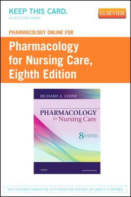 Pharmacology Online for Pharmacology for Nursing Care (User Guide and Access Code) - Lehne, Richard A, and Neafsey, Patricia, and Haugen, Nancy
