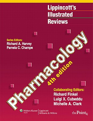 Pharmacology - Champe, Pamela C, Ph.D. (Editor), and Finkel, Richard, Pharmd (Editor), and Cubeddu, Luigi (Editor)