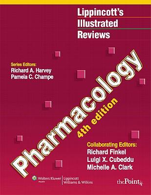Pharmacology - Champe, Pamela C, Ph.D. (Editor), and Finkel, Richard, Pharmd (Editor), and Cubeddu, Luigi (Editor)