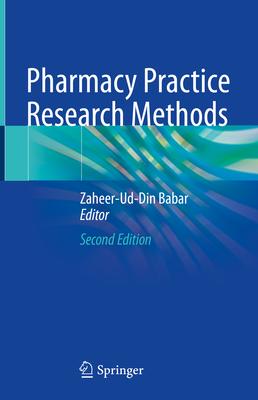 Pharmacy Practice Research Methods - Babar, Zaheer-Ud-Din (Editor)