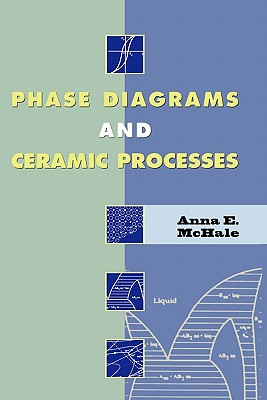 Phase Diagrams and Ceramic Processes - McHale, Anna E.