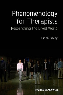 Phenomenology for Therapists: Researching the Lived World - Finlay, Linda