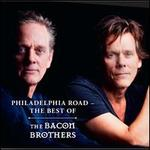 Philadelphia Road: The Best of the Bacon Brothers