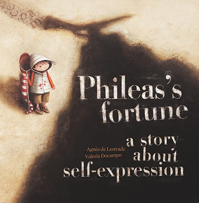 Phileas's Fortune: A Story About Self-Expression - Docampo, Valeria, and Lestrade, Agnes de