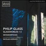 Philip Glass: Glassworlds, Vol. 3 - Metamorphosis