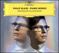 Philip Glass: Piano Works - Siggi String Quartet; Víkingur Ólafsson (piano)