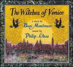 Philip Glass: The Witches of Venice