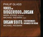 Philip Glass: Voices for Didgeridoo and Organ; Organ Suite