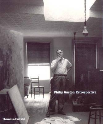 Philip Guston Retrospective - Guston, Philip, and Ashton, Dore, and Graham-Dixon, Andrew