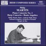 Philip Martin: Piano Concerto No. 2, etc.