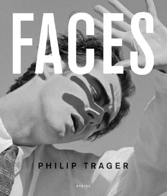 Philip Trager: Faces - Trager, Philip (Photographer)