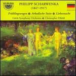 Philipp Scharwenka: Frühlingswogen; Arkadische Suite; Liebesnacht