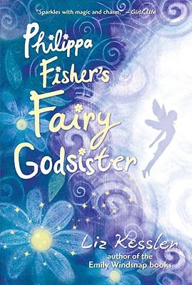 Philippa Fisher's Fairy Godsister - Kessler, Liz