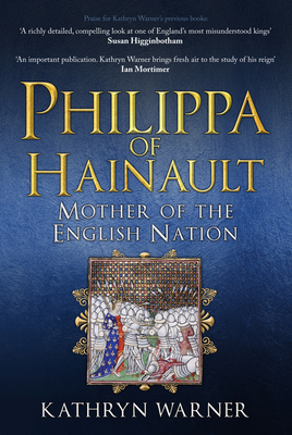 Philippa of Hainault: Mother of the English Nation - Warner, Kathryn