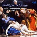 Philippe de Monte: Missa 'Si Ambulavero' & Motets