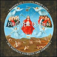 Philippe Rogier: Polychoral Works - His Majestys Sagbutts and Cornetts; Magnificat (choir, chorus); Philip Cave (conductor)