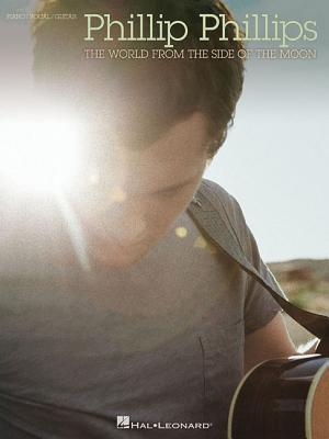 Phillip Phillips: The World from the Side of the Moon -