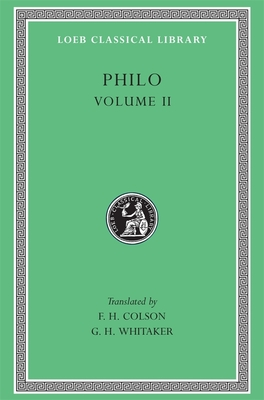 Philo Volume II - Philo, Charles Duke, and Whitaker, G H (Translated by), and Colson, F H (Translated by)