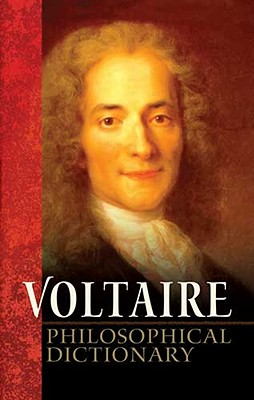 Philosophical Dictionary - Voltaire, and Woolf, H I (Translated by)