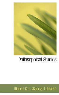 Philosophical Studies - G E (George Edward), Moore