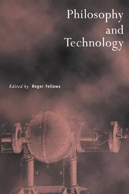 Philosophy and Technology - Roger, Fellows