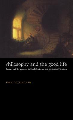 Philosophy and the Good Life - Cottingham, John