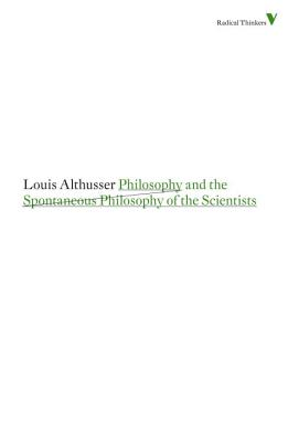 Philosophy and the Spontaneous Philosophy of the Scientists - Althusser, Louis