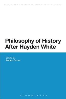 Philosophy of History After Hayden White - Doran, Robert (Editor)