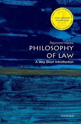 Philosophy of Law: A Very Short Introduction - Wacks, Raymond