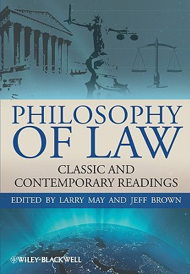 Philosophy of Law: Classic and Contemporary Readings - May, Larry (Editor)