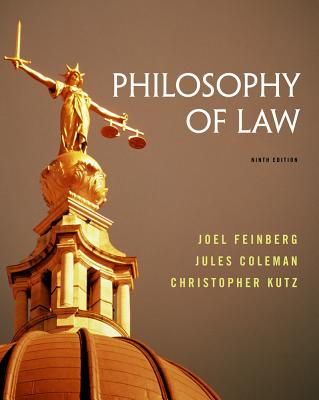 Philosophy of Law - Feinberg, Joel, and Coleman, Jules, and Kutz, Christopher