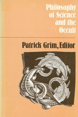 Philosophy of Science and Occult, 1st Ed. - Grim, Patrick (Editor)