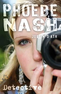 Phoebe Nash: Detective - D'Ath, Justin