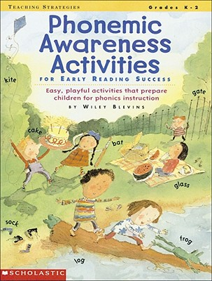 Phonemic Awareness Activities for Early Reading Success: Easy, Playful Activities That Prepare Children for Phonics Instruction - Blevins, Wiley