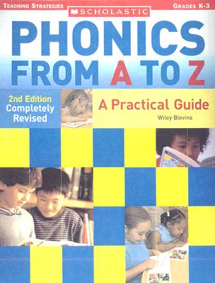 Phonics from A to Z: A Practical Guide; Grades K-3 - Blevins, Wiley