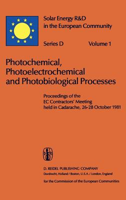 Photochemical, Photoelectrochemical and Photobiological Processes, Vol.1 - Hall, D O (Editor), and Palz, Willeke (Editor)