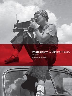 Photography: A Cultural History - Marien, Mary Warner